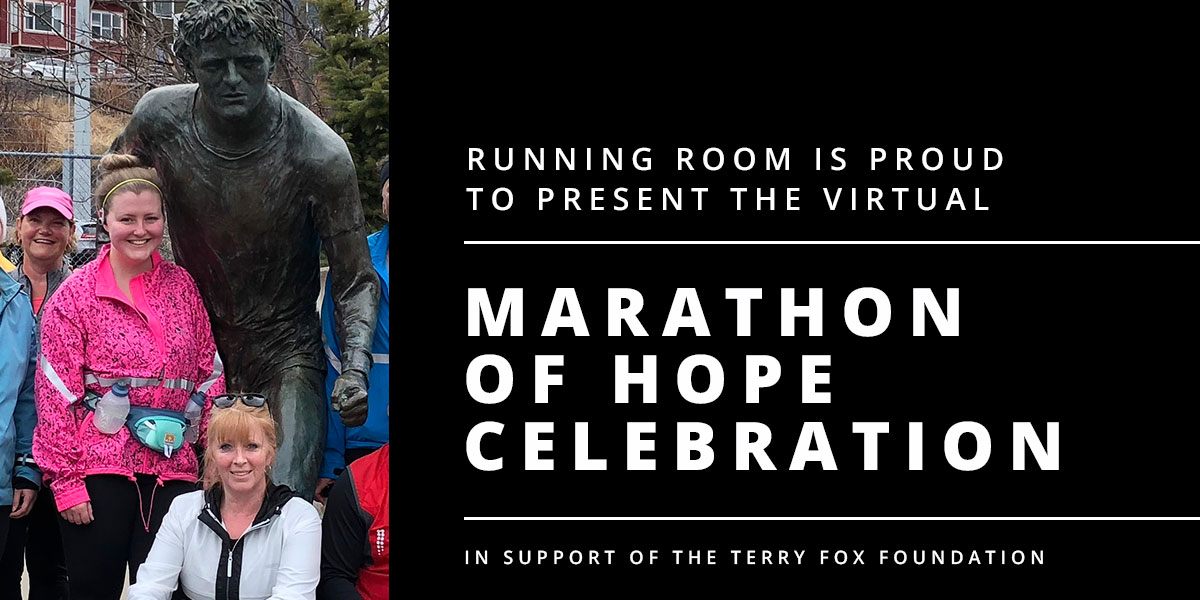 Running Room is proud to present the virtual Marathon of Hope Celebration